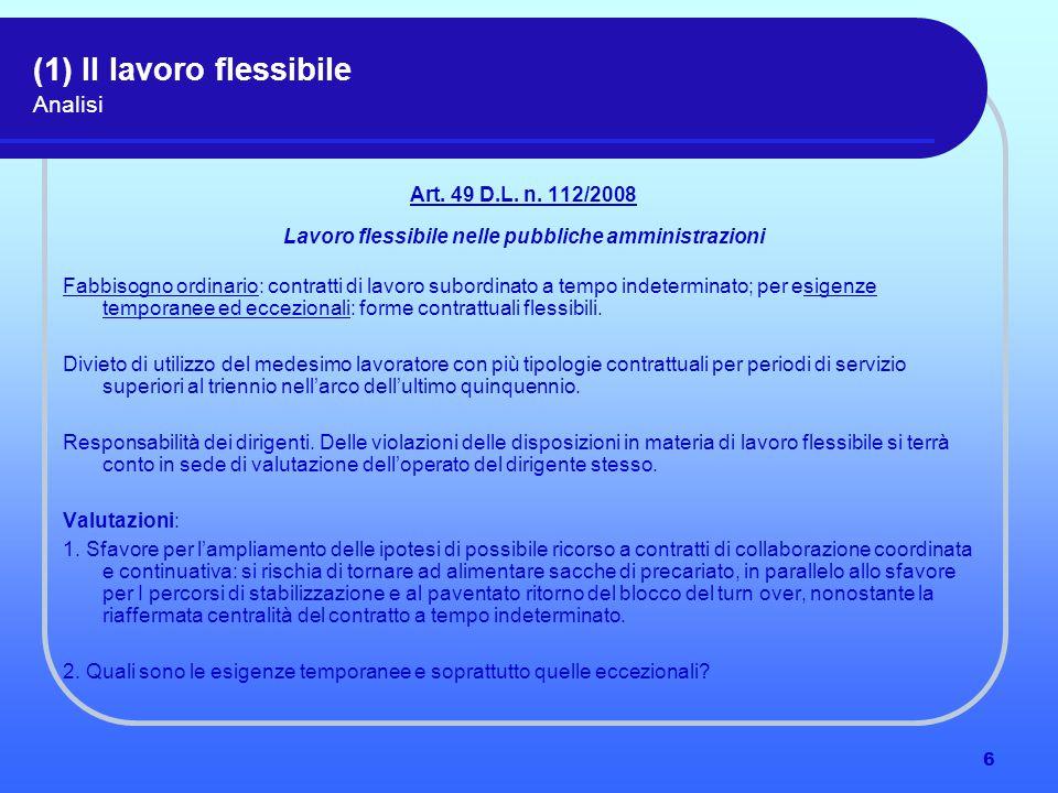 6 (1) Il lavoro flessibile Analisi Art. 49 D.L. n. 112/2008 Lavoro flessibile nelle pubbliche amministrazioni Fabbisogno ordinario: contratti di lavor
