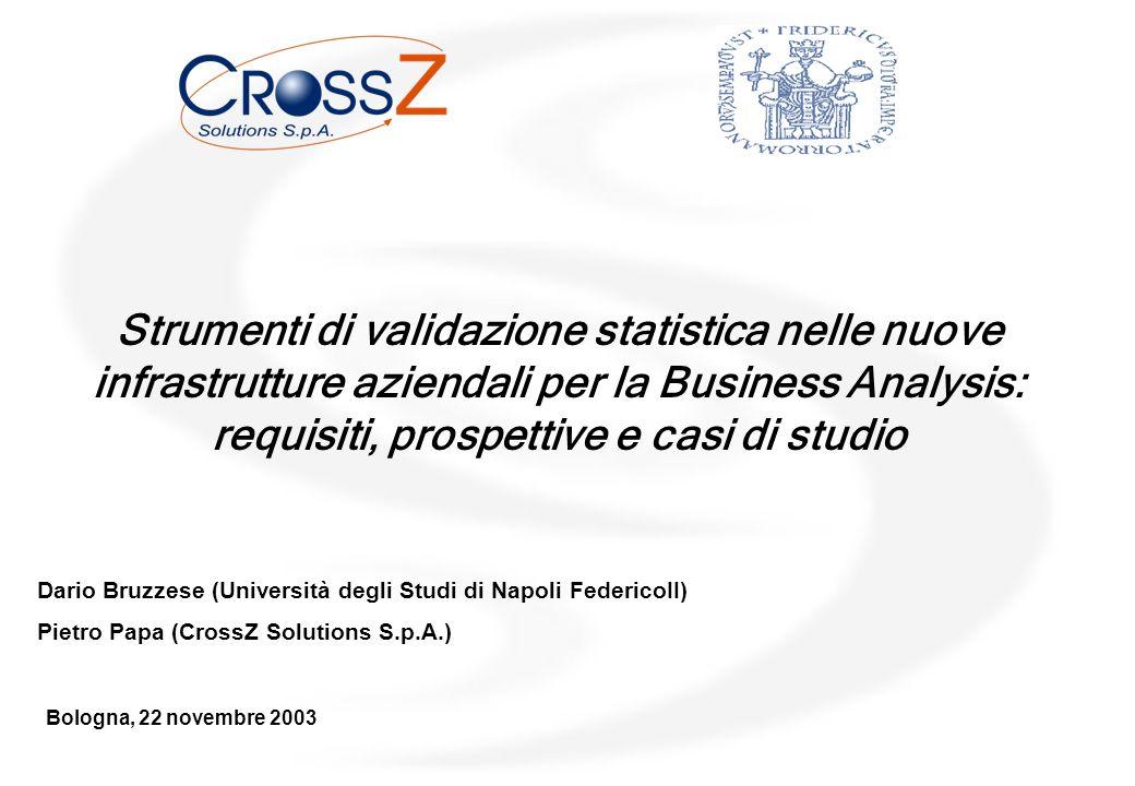 Strumenti di validazione statistica nelle nuove infrastrutture aziendali per la Business Analysis: requisiti, prospettive e casi di studio Bologna, 22