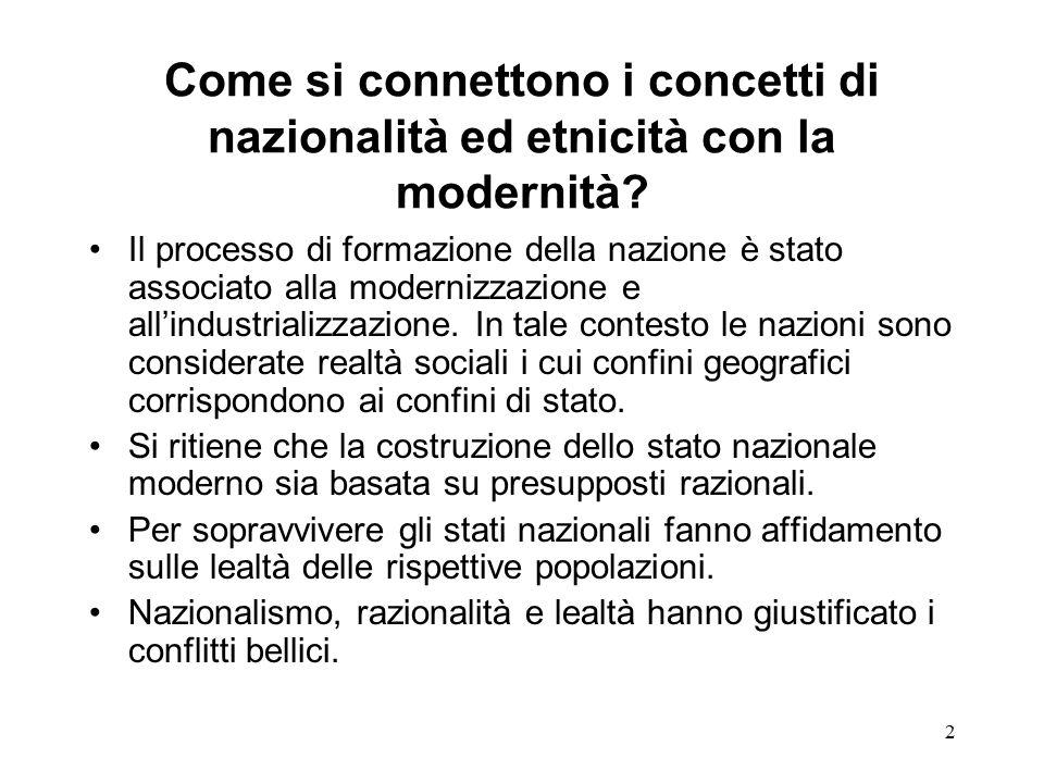 2 Come si connettono i concetti di nazionalità ed etnicità con la modernità.