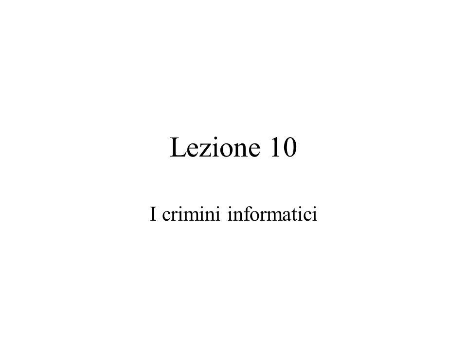 Lezione 10 I crimini informatici
