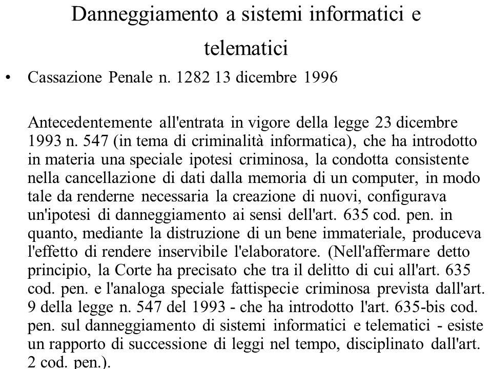 Danneggiamento a sistemi informatici e telematici Cassazione Penale n.