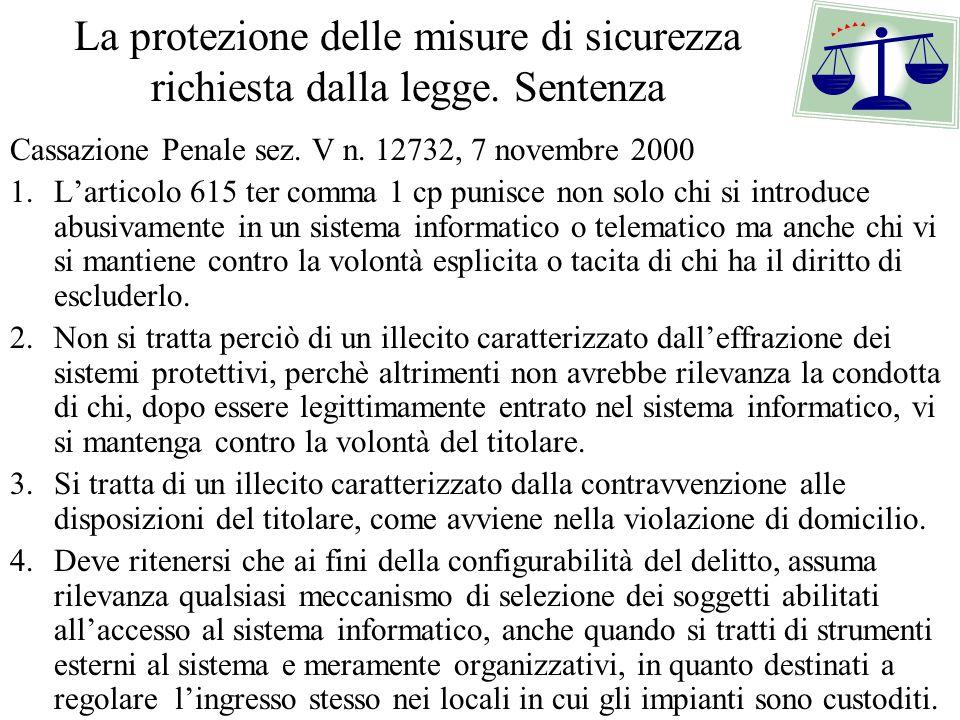 La protezione delle misure di sicurezza richiesta dalla legge.