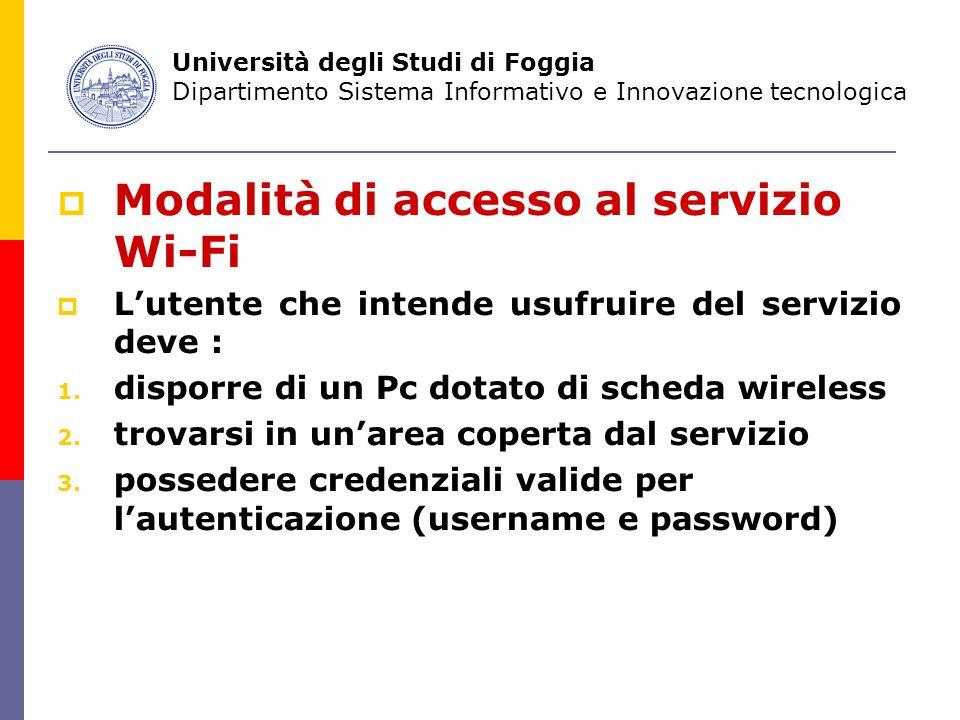  Modalità di accesso al servizio Wi-Fi  L'utente che intende usufruire del servizio deve : 1.