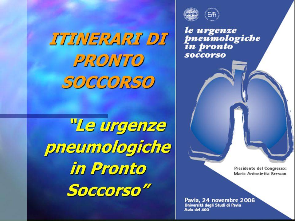 """ITINERARI DI PRONTO SOCCORSO """"Le urgenze pneumologiche in Pronto Soccorso"""""""