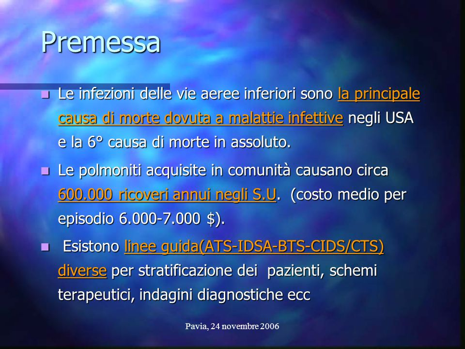 Pavia, 24 novembre 2006 Le infezioni delle vie aeree inferiori sono la principale causa di morte dovuta a malattie infettive negli USA e la 6° causa d