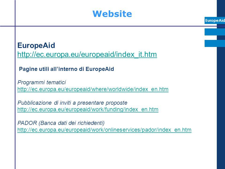 Website EuropeAid http://ec.europa.eu/europeaid/index_it.htm Pagine utili all'interno di EuropeAid Programmi tematici http://ec.europa.eu/europeaid/wh