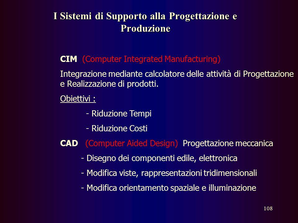 107 DSS Aiutare nella valutazione di diverse alternative, in situazioni complesse e non strutturate Usano tecniche di I.A. (sviluppo di programmi capa
