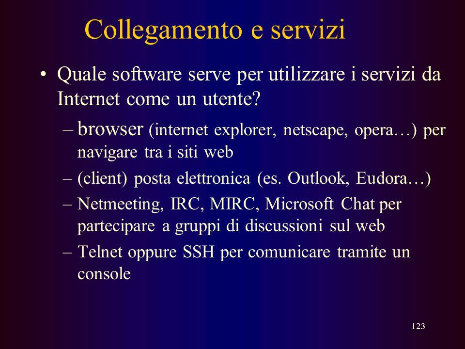 122 Collegamento e servizi La semplice connessione consente di usufruire di tutti i servizi offerti da internet tra cui... –navigazione e consultazion