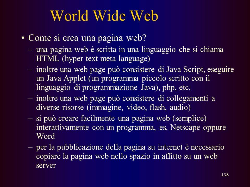 137 World Wide Web Come si trovano informazioni? –per trovare informazioni serve un