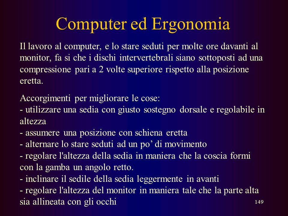 148 …tutti i giorni Molti sono gli esempi di utilizzo di sistemi informatici nella vita di tutti i giorni: - prelievo da sportelli automatici Bancomat