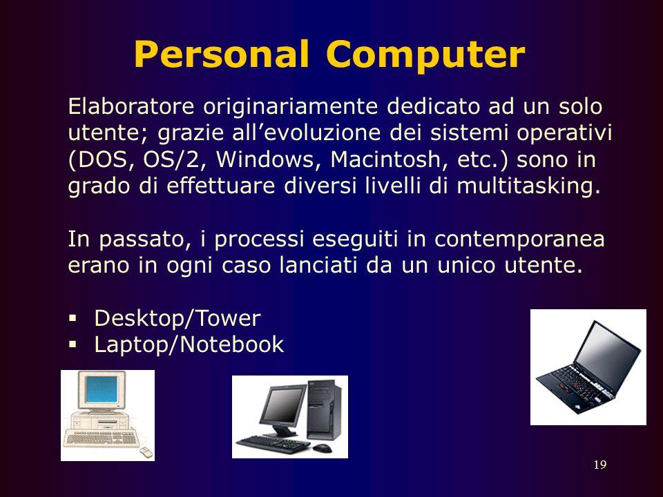 18 Minicomputer Sono in grado di eseguire sia il multitasking che la multiprogrammazione e capaci di supportare numerosi posti di lavoro. Sono impiega