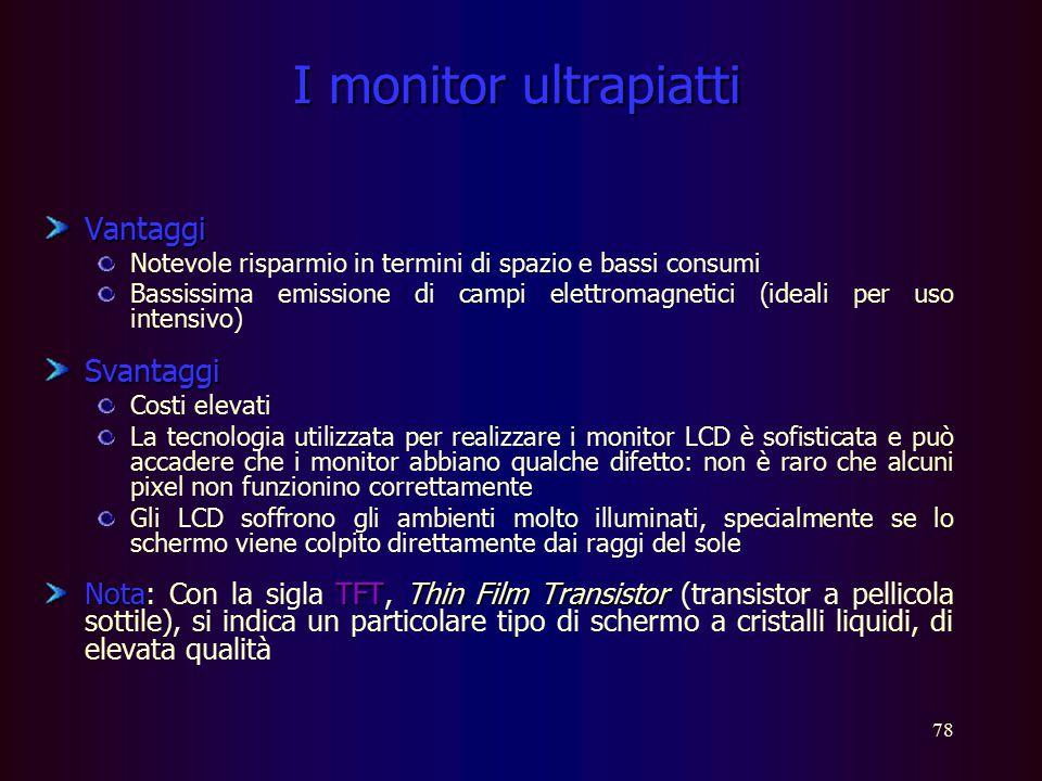 77 Il monitor al plasma monitor al plasma I monitor al plasma vengono impiegati per realizzare display di grandi dimensioni (oltre 50 pollici), utiliz