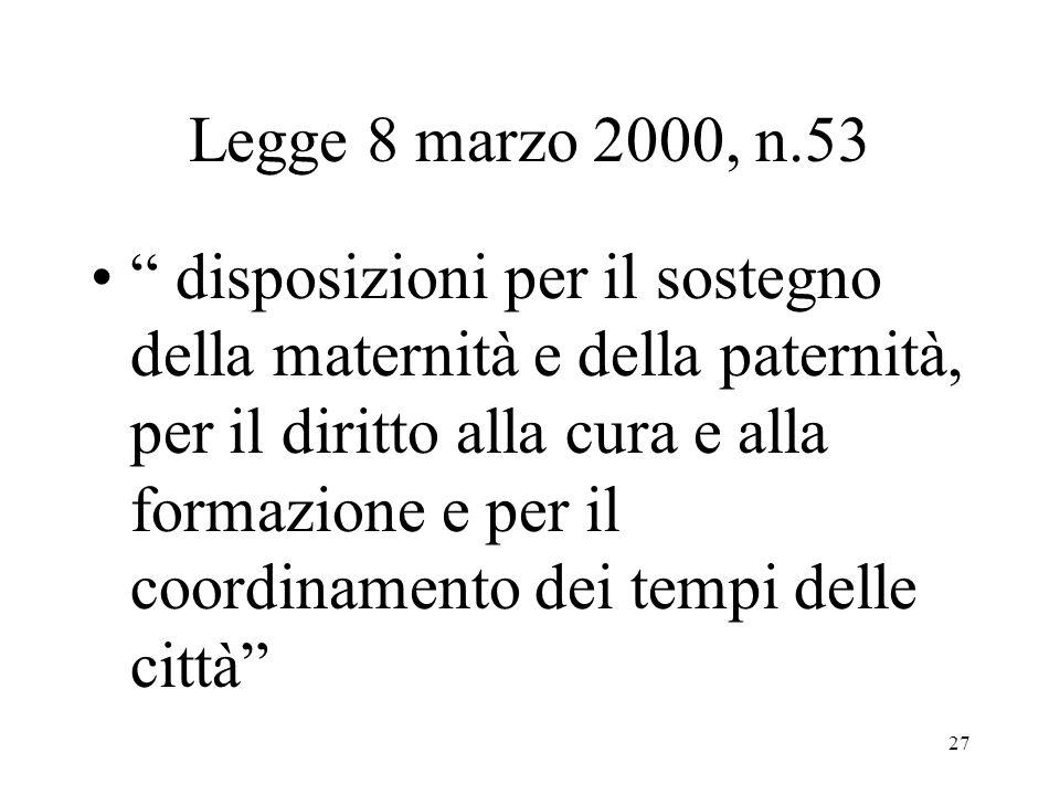 """27 Legge 8 marzo 2000, n.53 """" disposizioni per il sostegno della maternità e della paternità, per il diritto alla cura e alla formazione e per il coor"""