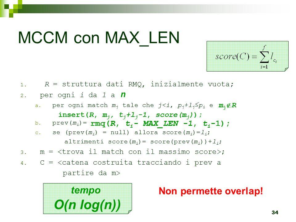 34 MCCM con MAX_LEN 1.R = struttura dati RMQ, inizialmente vuota; 2.