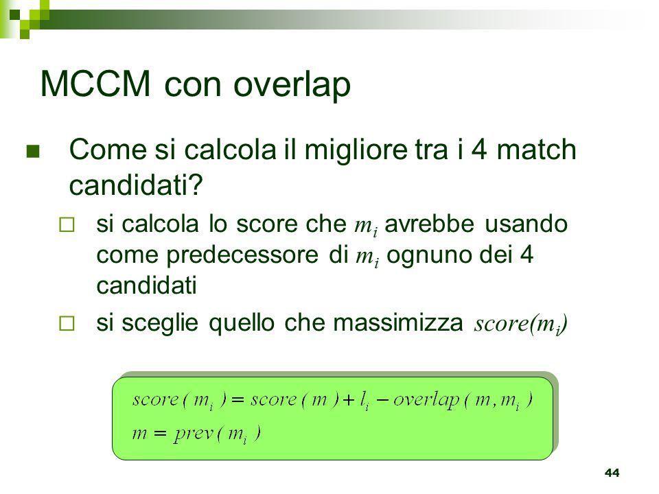44 MCCM con overlap Come si calcola il migliore tra i 4 match candidati.