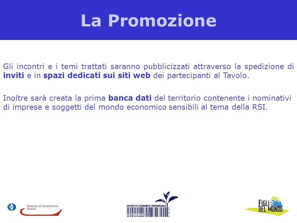 La Promozione Gli incontri e i temi trattati saranno pubblicizzati attraverso la spedizione di inviti e in spazi dedicati sui siti web dei partecipanti al Tavolo.