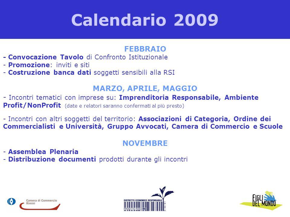 Calendario 2009 FEBBRAIO - Convocazione Tavolo di Confronto Istituzionale - Promozione: inviti e siti - Costruzione banca dati soggetti sensibili alla