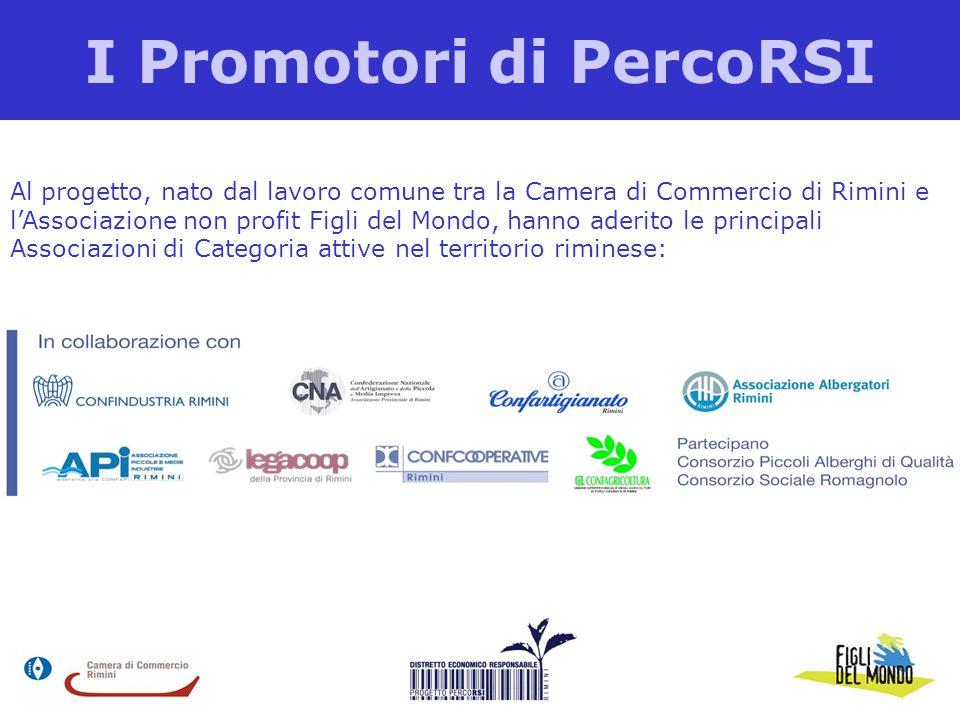 I Promotori di PercoRSI Al progetto, nato dal lavoro comune tra la Camera di Commercio di Rimini e l'Associazione non profit Figli del Mondo, hanno aderito le principali Associazioni di Categoria attive nel territorio riminese: