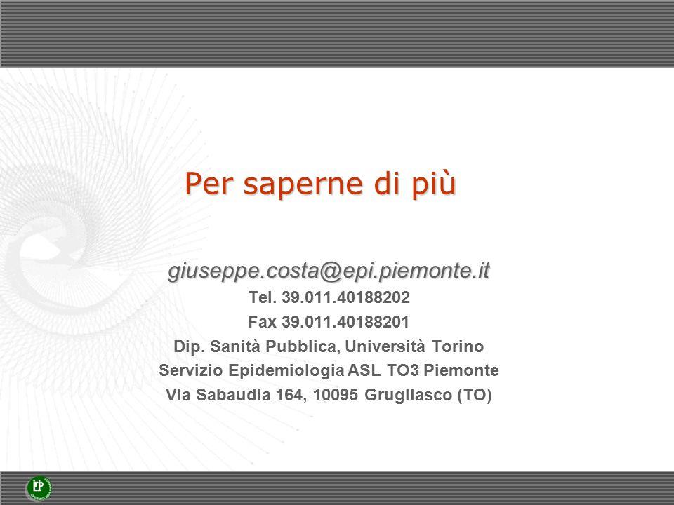 Per saperne di più giuseppe.costa@epi.piemonte.it Tel.