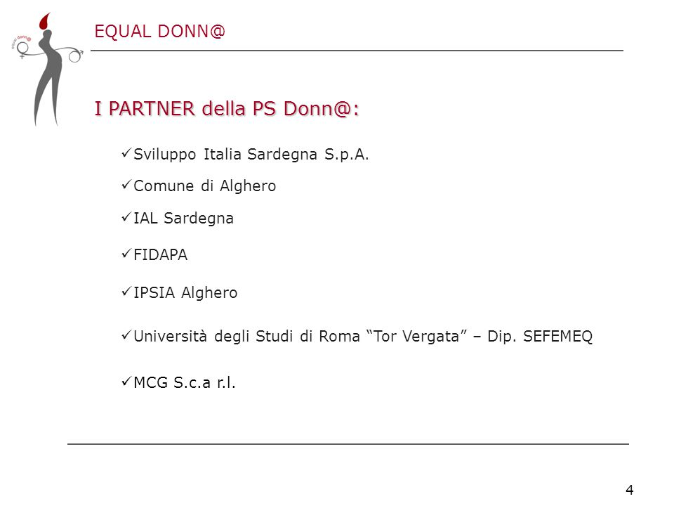 EQUAL DONN@ 4 I PARTNER della PS Donn@: Sviluppo Italia Sardegna S.p.A.
