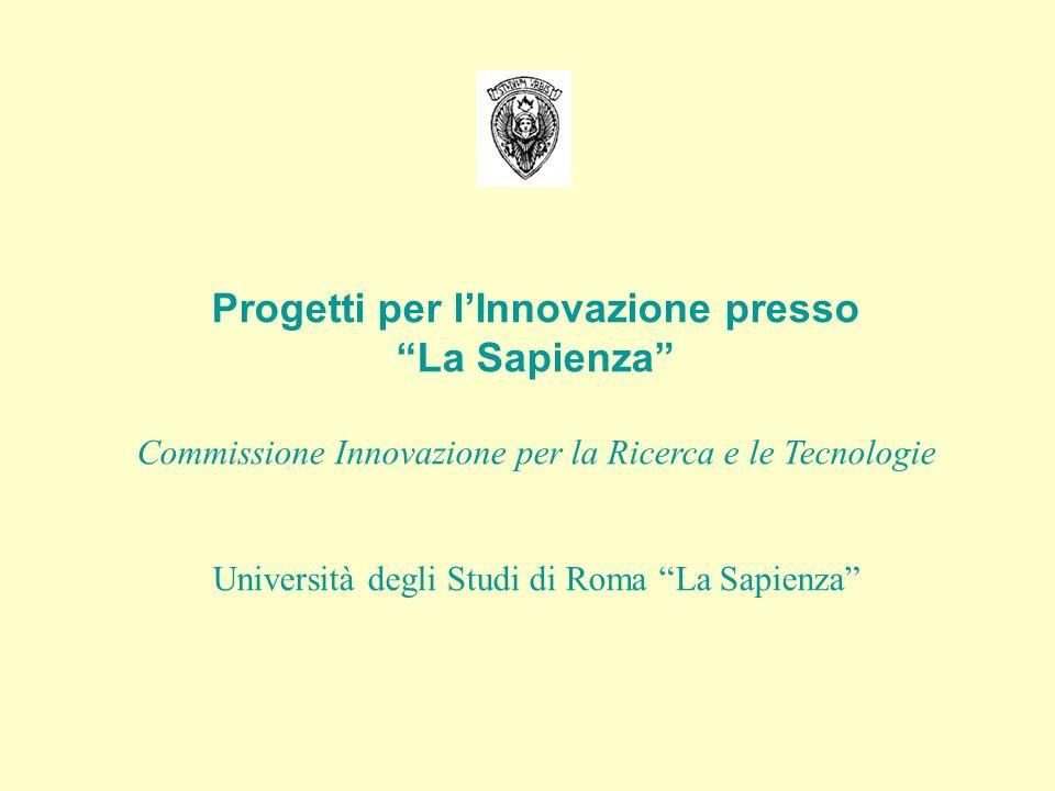Le iniziative de La Sapienza per l'Innovazione SVILUPPO DI DUE PROGETTI COMPLEMENTARI - REALIZZAZIONE DI UN PROMOTORE DI IMPRESA AD ALTA TECNOLOGIA BASATO SU KNOW-HOW UNIVERSITARIO - REALIZZAZIONE DELL' INDUSTRIAL LIASON OFFICE – ILO