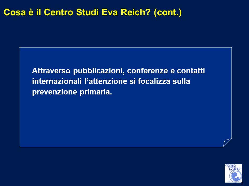 3 Cosa è il Centro Studi Eva Reich.