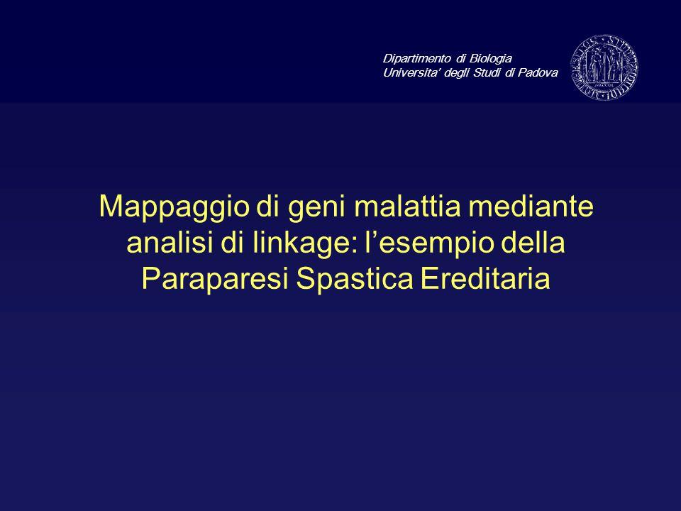 Mappaggio di geni malattia mediante analisi di linkage: l'esempio della Paraparesi Spastica Ereditaria Dipartimento di Biologia Universita' degli Stud