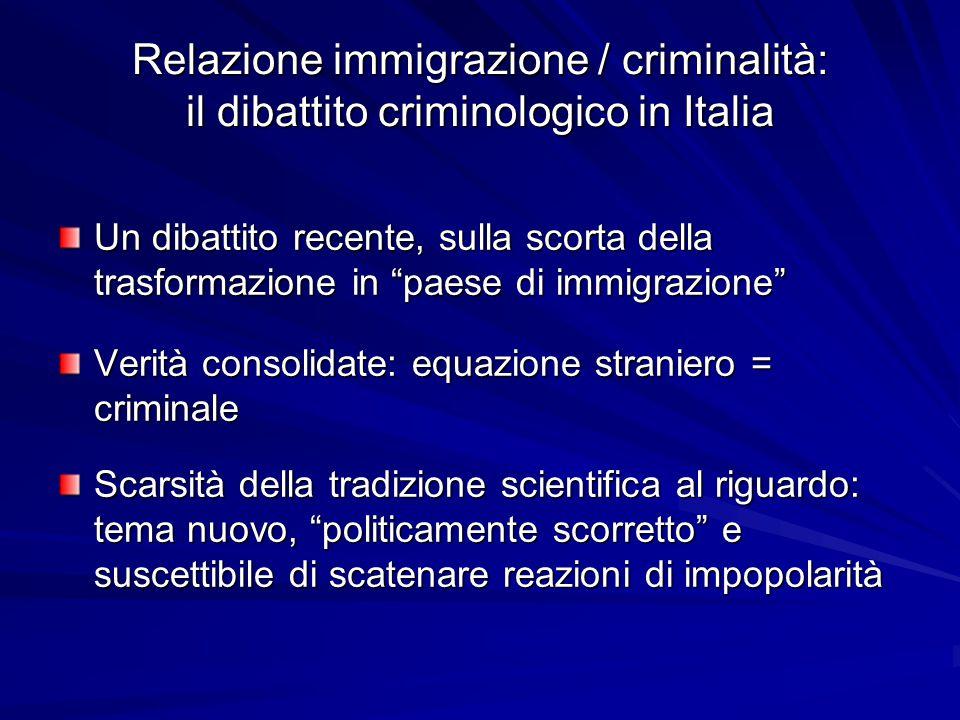 """Relazione immigrazione / criminalità: il dibattito criminologico in Italia Un dibattito recente, sulla scorta della trasformazione in """"paese di immigr"""