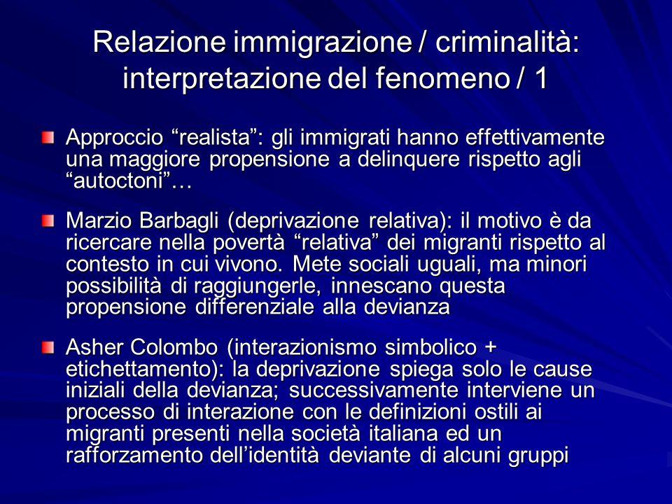 """Relazione immigrazione / criminalità: interpretazione del fenomeno / 1 Approccio """"realista"""": gli immigrati hanno effettivamente una maggiore propensio"""
