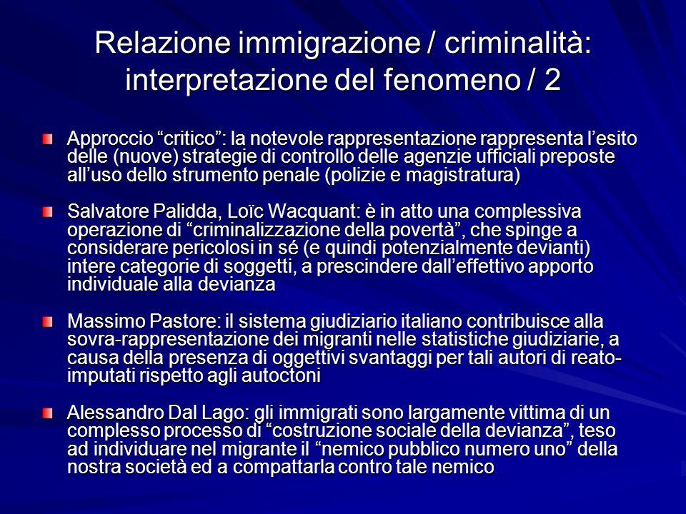 """Relazione immigrazione / criminalità: interpretazione del fenomeno / 2 Approccio """"critico"""": la notevole rappresentazione rappresenta l'esito delle (nu"""