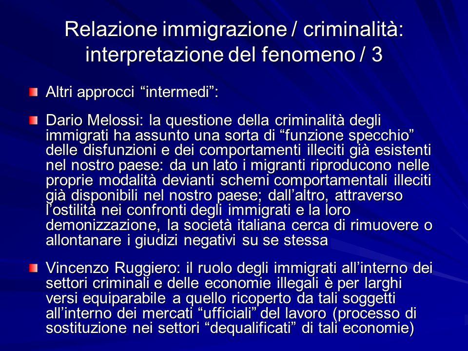 """Relazione immigrazione / criminalità: interpretazione del fenomeno / 3 Altri approcci """"intermedi"""": Dario Melossi: la questione della criminalità degli"""