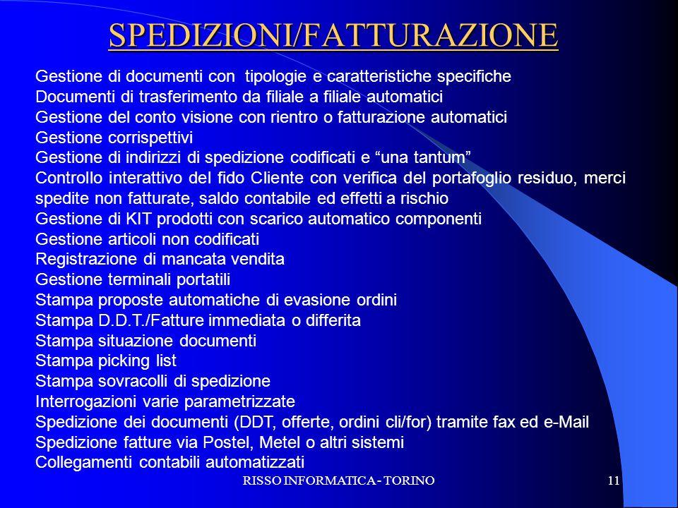 RISSO INFORMATICA - TORINO11 SPEDIZIONI/FATTURAZIONE Gestione di documenti con tipologie e caratteristiche specifiche Documenti di trasferimento da fi