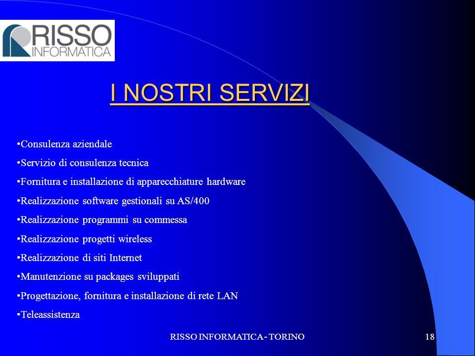 RISSO INFORMATICA - TORINO18 Consulenza aziendale Servizio di consulenza tecnica Fornitura e installazione di apparecchiature hardware Realizzazione s