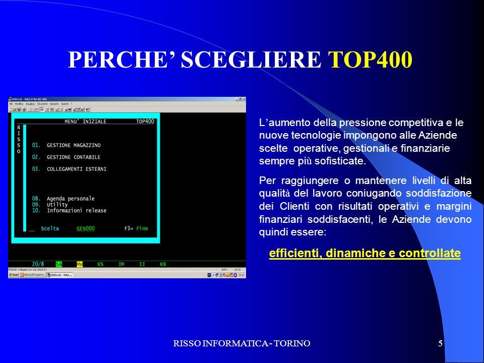 RISSO INFORMATICA - TORINO5 PERCHE' SCEGLIERE TOP400 L ' aumento della pressione competitiva e le nuove tecnologie impongono alle Aziende scelte opera