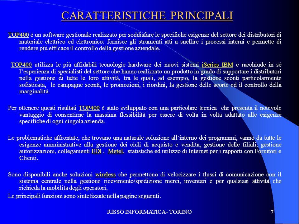 RISSO INFORMATICA - TORINO7 CARATTERISTICHE PRINCIPALI TOP400 è un software gestionale realizzato per soddisfare le specifiche esigenze del settore de