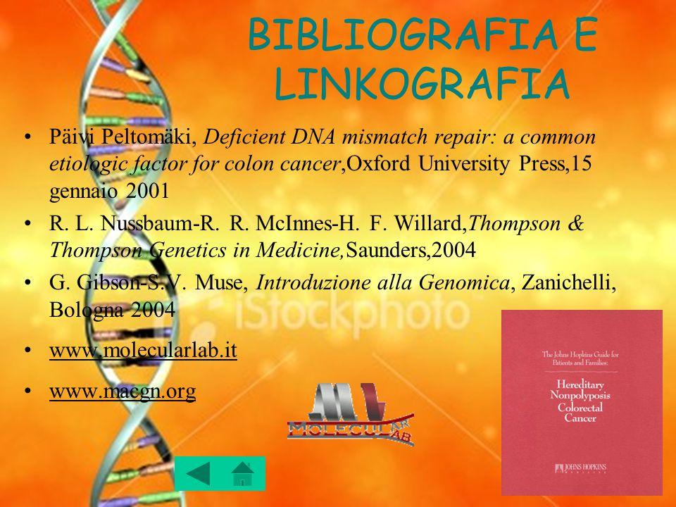 BIBLIOGRAFIA E LINKOGRAFIA Päivi Peltomäki, Deficient DNA mismatch repair: a common etiologic factor for colon cancer,Oxford University Press,15 genna