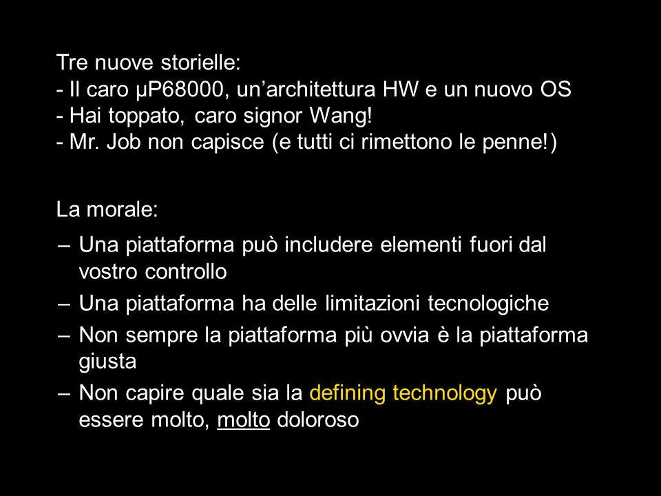 Tre nuove storielle: - Il caro μP68000, un'architettura HW e un nuovo OS - Hai toppato, caro signor Wang! - Mr. Job non capisce (e tutti ci rimettono