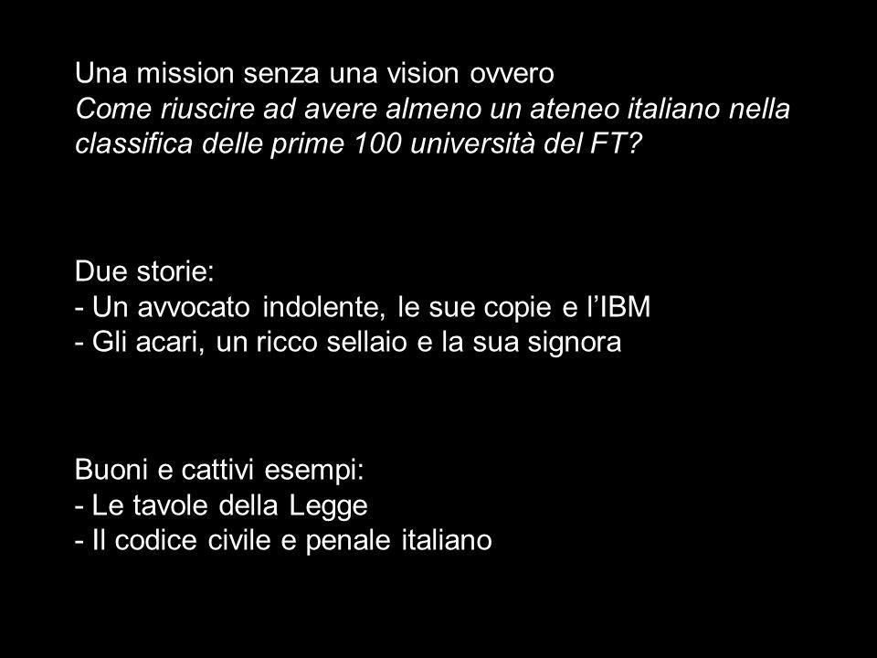 Buoni e cattivi esempi: - Le tavole della Legge - Il codice civile e penale italiano Una mission senza una vision ovvero Come riuscire ad avere almeno
