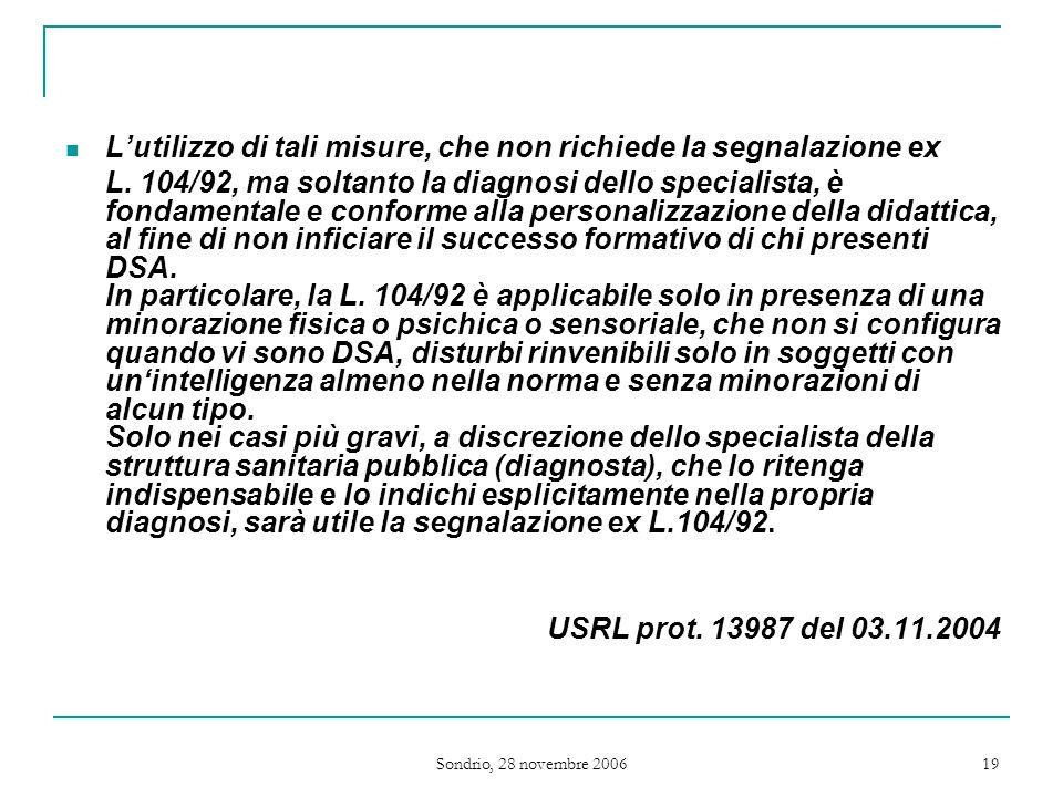 Sondrio, 28 novembre 2006 19 L'utilizzo di tali misure, che non richiede la segnalazione ex L.