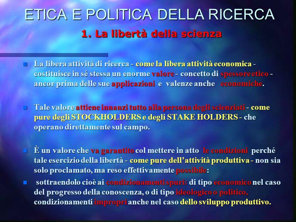 ETICA E POLITICA DELLA RICERCA 1.