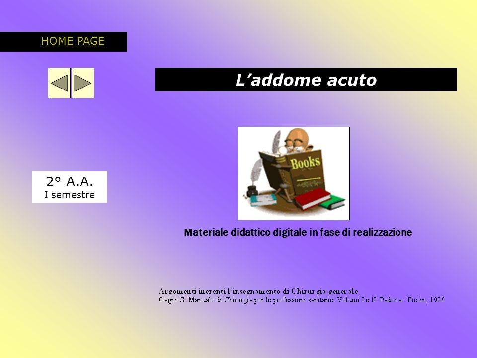 L'addome acuto 2° A.A. I semestre HOME PAGE Materiale didattico digitale in fase di realizzazione