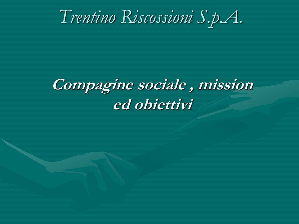 Trentino Riscossioni S.p.A. Compagine sociale, mission ed obiettivi