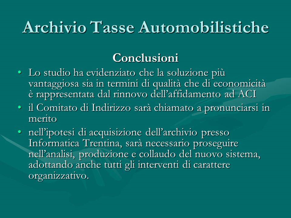 Archivio Tasse Automobilistiche Conclusioni Lo studio ha evidenziato che la soluzione più vantaggiosa sia in termini di qualità che di economicità è r