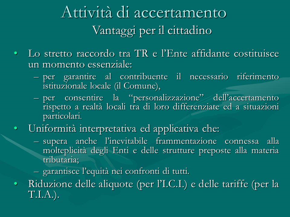 Attività di accertamento Lo stretto raccordo tra TR e l'Ente affidante costituisce un momento essenziale:Lo stretto raccordo tra TR e l'Ente affidante