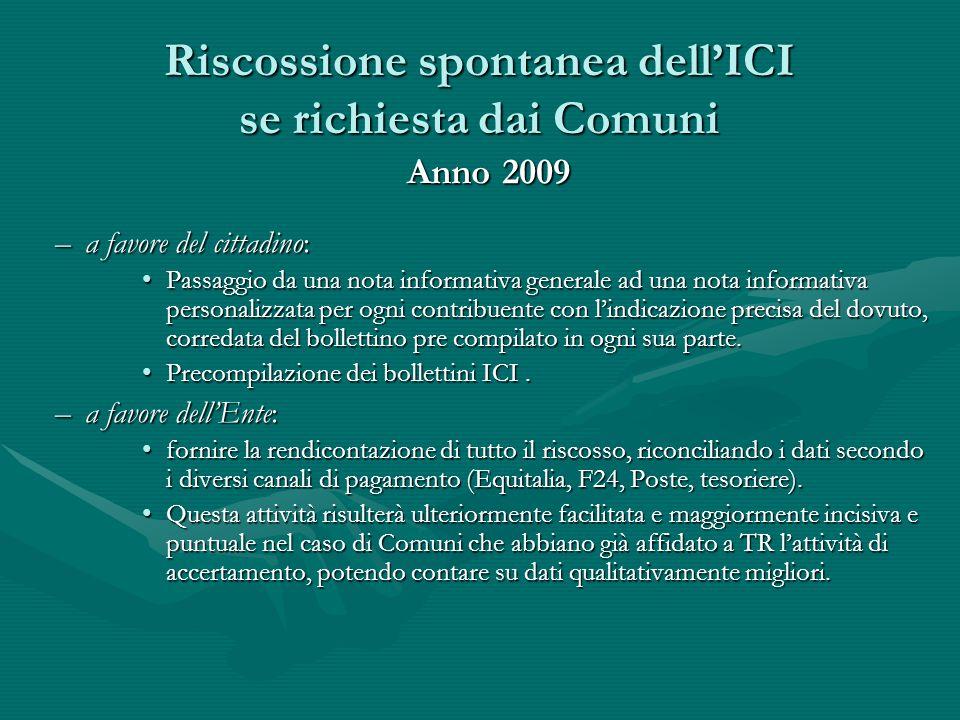 Riscossione spontanea dell'ICI se richiesta dai Comuni Anno 2009 Anno 2009 –a favore del cittadino: Passaggio da una nota informativa generale ad una