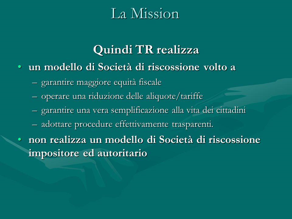 La Mission Quindi TR realizza un modello di Società di riscossione volto aun modello di Società di riscossione volto a –garantire maggiore equità fisc