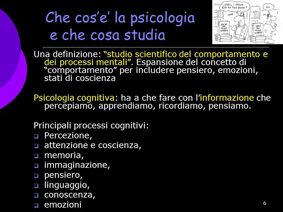 """6 Che cos'e' la psicologia e che cosa studia Una definizione: """" studio scientifico del comportamento e dei processi mentali """". Espansione del concetto"""