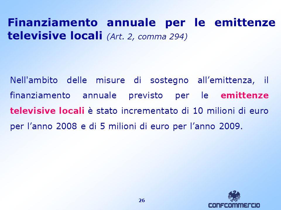 26 Finanziamento annuale per le emittenze televisive locali (Art.