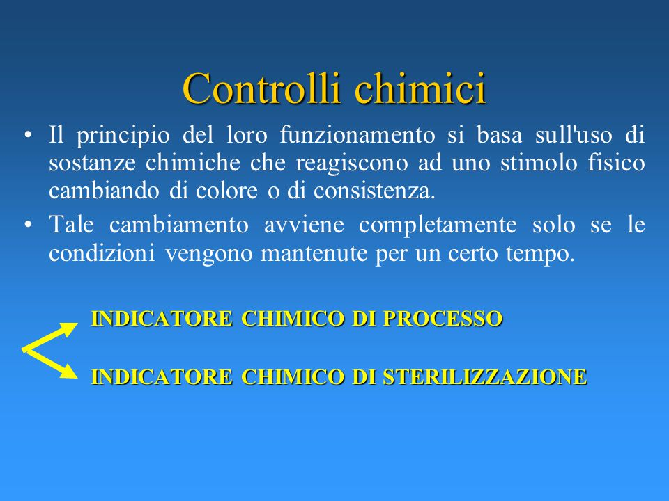 Controlli chimici Il principio del loro funzionamento si basa sull uso di sostanze chimiche che reagiscono ad uno stimolo fisico cambiando di colore o di consistenza.