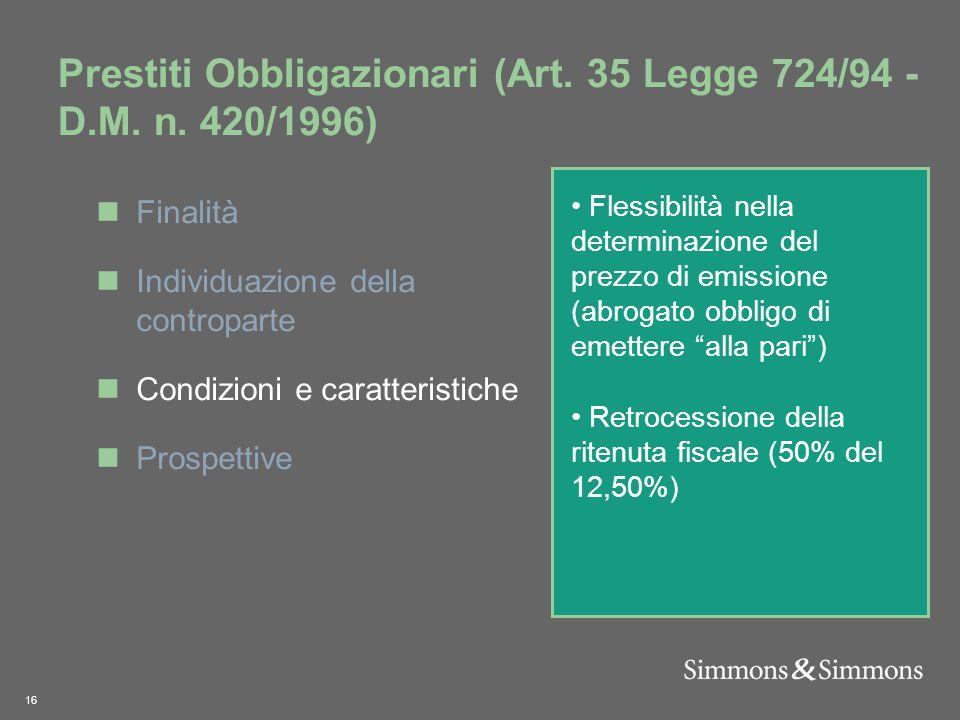 16 Prestiti Obbligazionari (Art. 35 Legge 724/94 - D.M.